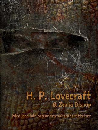 Omslag: H. P. Lovecraft & Zealia Bishop - Medusas hår och andra skräckberättelser