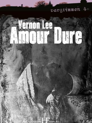 Omslag: Vernon Lee - Amour Dure