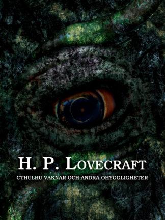 Omslag: H. P. Lovecraft - Cthulhu vaknar och andra ohyggligheter