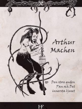 Omslag: Arthur Machen - Den store guden Pan och Det innersta ljuset