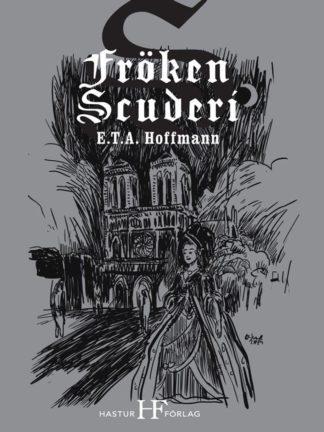Omslag: E. T. A. Hoffmann - Fröken Scuderi