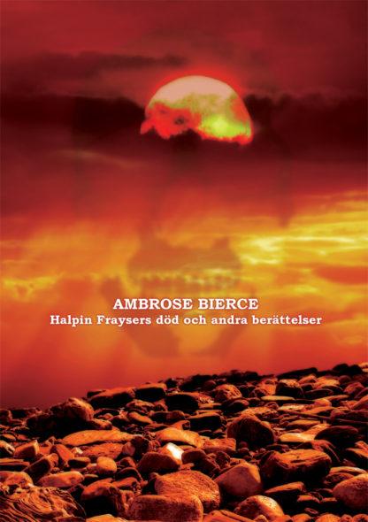 Omslag: Ambrose Bierce - Halpin Fraysers död och andra berättelser