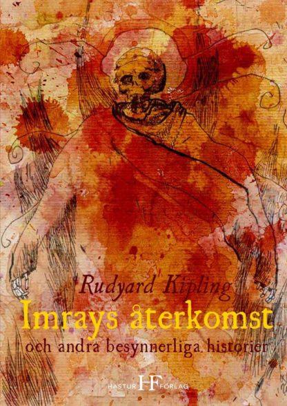 Omslag: Rudyard Kipling - Imrays återkomst och andra besynnerliga historier