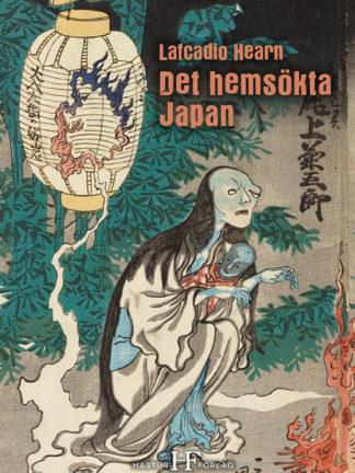 Omslag: Lafcadio Hearn - Det hemsökta Japan