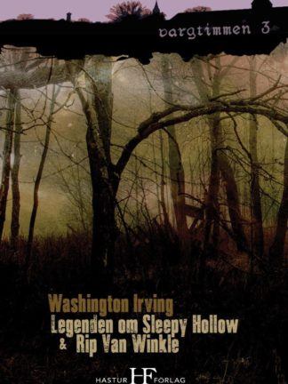 Omslag: Washington Irving - Legenden om Sleepy Hollow & Rip Van Winkle