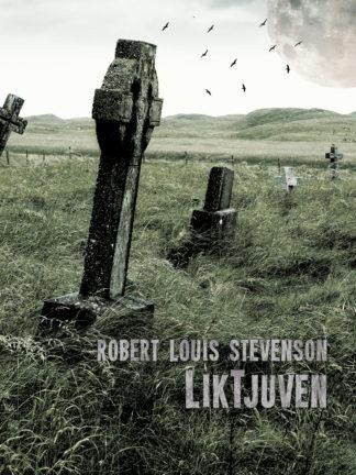 Omslag: Robert Louis Stevenson - Liktjuven