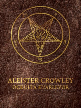 Omslag: Aleister Crowley - Ockulta kvarlevor