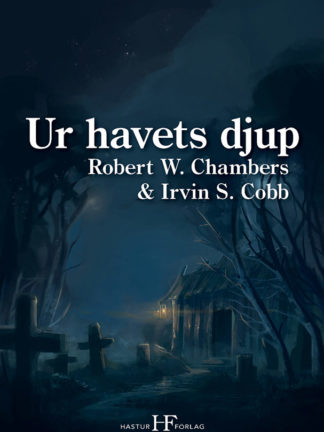 Omslag: Robert W. Chambers & Irvin S. Cobb - Ur havets djup