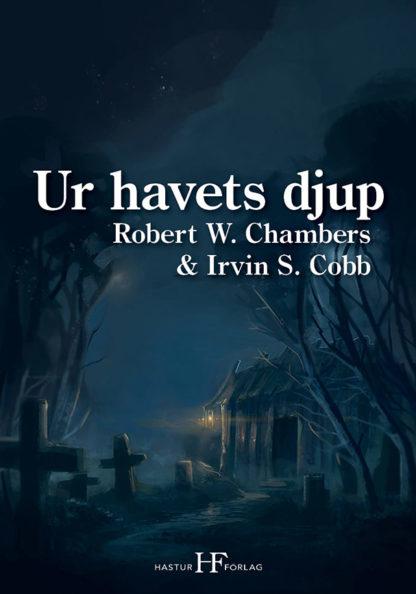 Omslag: Robert W. Chambers & Irvin S. Cobb - Ur havets djup
