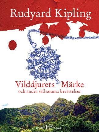 Omslag: Rudyard Kipling - Vilddjurets märke och andra sällsamma berättelser