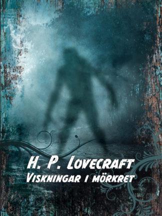 Omslag: H. P. Lovecraft - Viskningar i mörkret